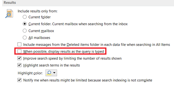 turn off display results as the query is typed in Outlook 2013